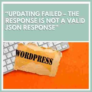 Updating failed – The response is not a valid JSON response