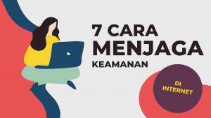 7 tips menjaga keamanan di internet