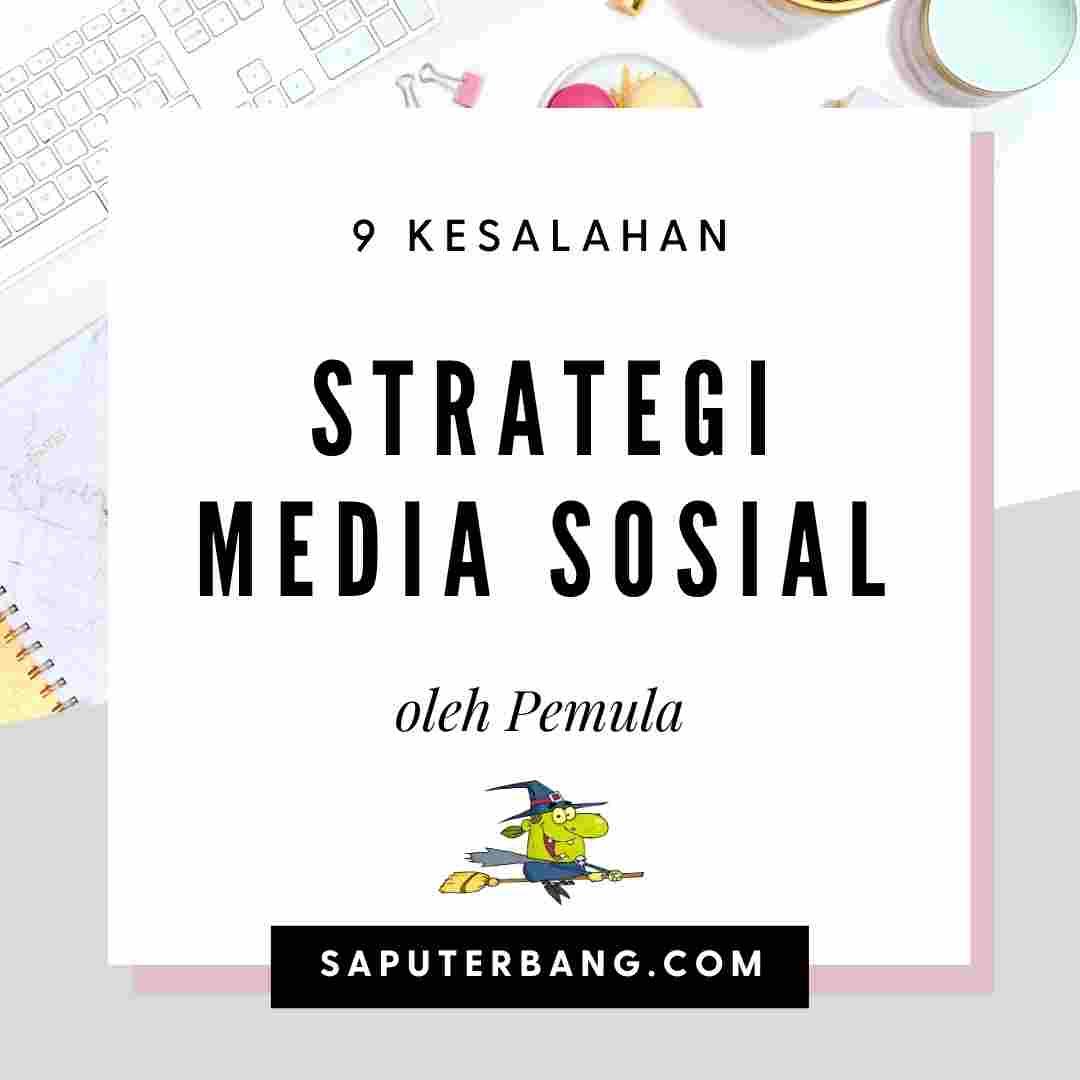 9 kesalahan strategi media sosial