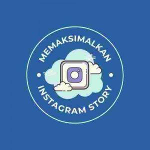 memaksimalkan instagram story
